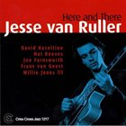 JESSE VAN RULLER Here and There album cover