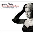 JESSICA PILNÄS Norma Deloris Egstrom - Tribute To Peggy Lee album cover