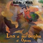 JIM BAKER Baker / Ritch : Live At The Surplus Of Options album cover
