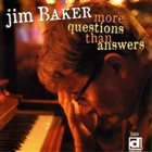 JIM BAKER More Questions Than Answers album cover