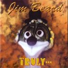 JIM BEARD Truly... album cover
