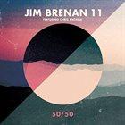JIM BRENAN Jim Brenan 11 (feat. Chris Andrew) : 50/50 album cover