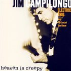 JIM CAMPILONGO Heaven Is Creepy album cover