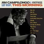 JIM CAMPILONGO Last Night, This Morning album cover