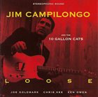 JIM CAMPILONGO Loose album cover