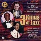 JIM CULLUM JR 3 Kings Of Jazz: Louis Armstrong, Bix Beiderbecke, Jelly Roll Morton album cover