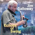 JIM GALLOWAY Echoes of Swing album cover