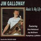 JIM GALLOWAY Music Is My Life album cover