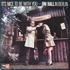 JIM HALL In Berlin : It's Nice to be with You album cover