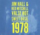 JIM HALL Jim Hall & Red Mitchell : Valse Hot - Sweet Basil - 1978 album cover