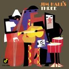 JIM HALL Jim Hall's Three album cover