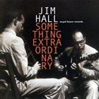 JIM HALL Something Extraordinary album cover