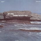 JIM HALL ... Where Would I Be? album cover