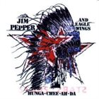JIM PEPPER Jim Pepper & Eagle Wings ‎: Hunga-Chee-Ah-Da album cover