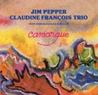 JIM PEPPER Jim Pepper Claudine François Trio : Camargue album cover