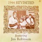 JIM ROBINSON 1944 Revisited Featuring Jim Robinson album cover