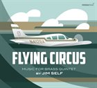 JIM SELF Flying Circus : Music for Brass Quintet album cover