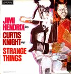 JIMI HENDRIX Jimi Hendrix & Curtis Knight ‎: Strange Things album cover