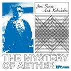 JIMI TENOR The Mystery of Aether album cover