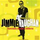 JIMMIE VAUGHAN Plays Blues, Ballads & Favourites album cover