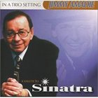JIMMY AMADIE In A Trio Setting - A Salute to Sinatra album cover