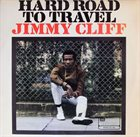 JIMMY CLIFF Hard Road To Travel album cover