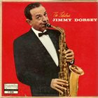 JIMMY DORSEY The Fabulous Jimmy Dorsey (aka So Rare aka Memories) album cover
