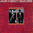 JIMMY FORREST Live At The Barrel (with Miles Davis) album cover