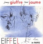 JIMMY GIUFFRE Jimmy Giuffre / André Jaume ‎: Eiffel (Live In Paris) album cover