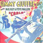 JIMMY GIUFFRE Jimmy Giuffre Trio  With Paul Bley & Steve Swallow ‎: