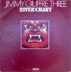 JIMMY GIUFFRE River Chant (aka The Train And The River) album cover