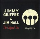 JIMMY GIUFFRE The Original Trio  (with Jim Hall) album cover