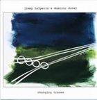 JIMMY HALPERIN Jimmy Halperin & Dominic Duval : Changing Tranes album cover