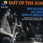 JIMMY HALPERIN Jimmy Halperin, Axel Hagen, Thomas W. Andersen : East Of The Sun album cover