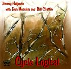 JIMMY HALPERIN Jimmy Halperin With Don Messina And Bill Chattin : Cycle Logical album cover