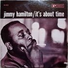JIMMY HAMILTON It's About Time album cover