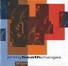 JIMMY HEATH Changes album cover