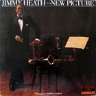 JIMMY HEATH New Picture album cover