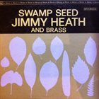 JIMMY HEATH Swamp Seed album cover