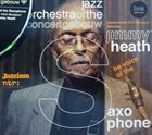 JIMMY HEATH Jimmy Heath And Jazz Orchestra Of The Concertgebouw : The Voice Of The Saxophone album cover