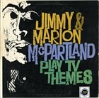 JIMMY MCPARTLAND Jimmy  & Marion McPartland : Play TV Themes album cover