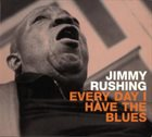 JIMMY RUSHING Everyday I Have the Blues album cover