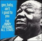 JIMMY RUSHING Gee, Baby, Ain't I Good To You album cover