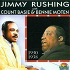 JIMMY RUSHING Jimmy Rushing with Count Basie & Bennie Moten 1930-1938 album cover