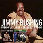 JIMMY RUSHING Rushing Lullabies/Brubeck & Rushing album cover