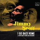 JIMMY SCOTT I Go Back Home: A Story About Hoping And Dreaming album cover