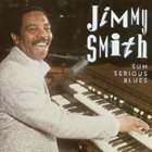 JIMMY SMITH Sum Serious Blues album cover