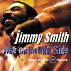 JIMMY SMITH Walk on the Wild Side: Best of Verve Years album cover