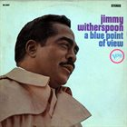 JIMMY WITHERSPOON A Blue Point Of View album cover