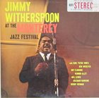 JIMMY WITHERSPOON At The Monterey Jazz Festival album cover